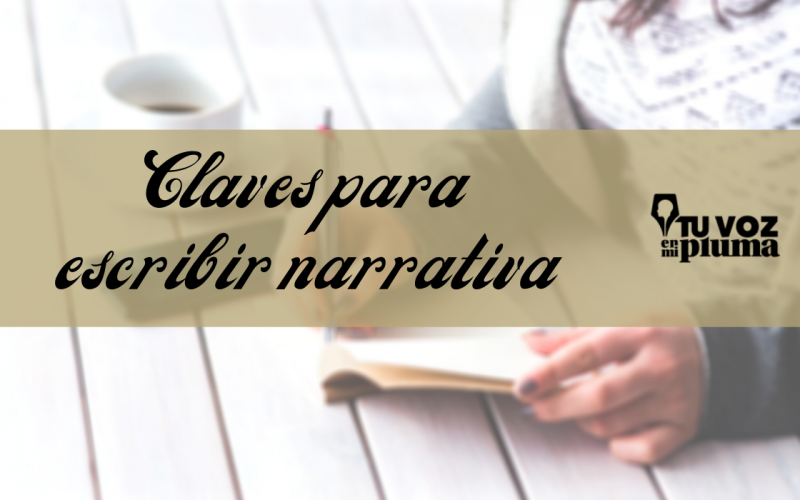 claves para escribir narrativa