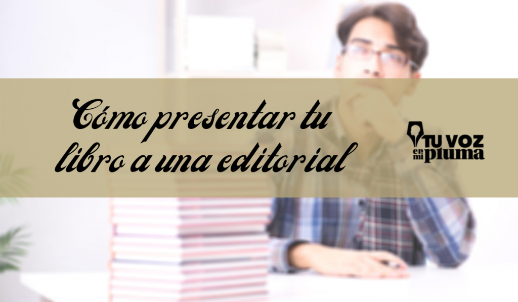 Como presentar tu libro a una editorial