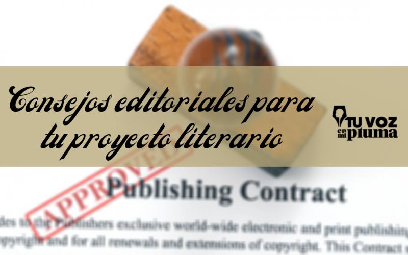 Consejos editoriales para tu proyecto literario
